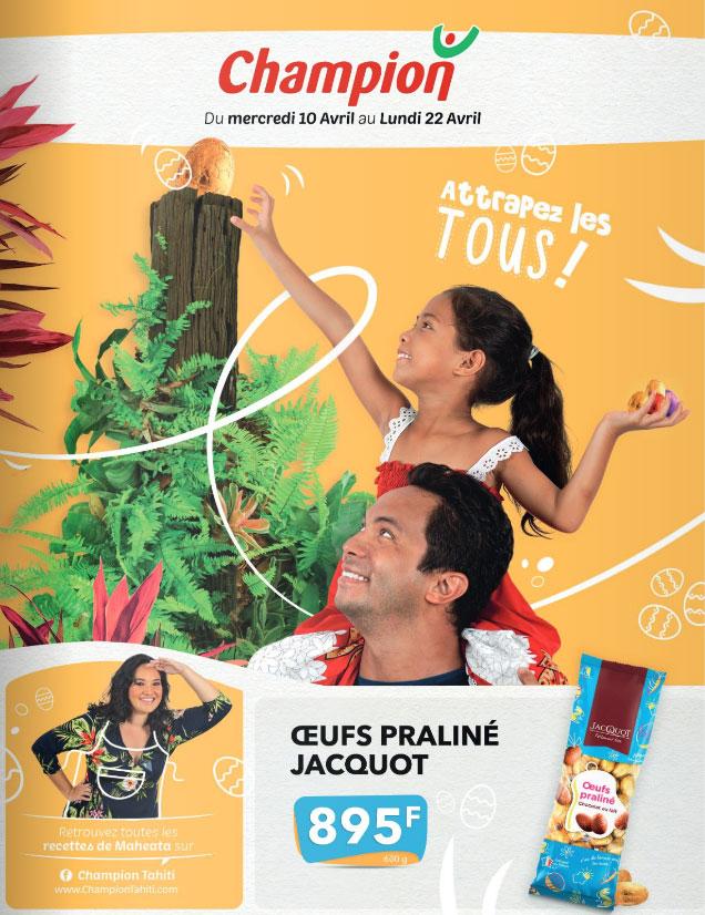 Catalogue Champion Tahiti - Joyeuses Pâques - Du mercredi 10 avril au lundi 22 avril