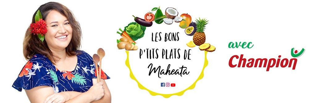 Les bons petits plats de Maheata chez Champion Tahiti